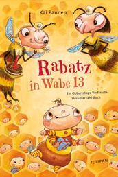 Rabatz in Wabe 13 - Ein Geburtstags-Vorfreude-Herunterzähl-Buch