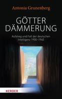 Antonia Grunenberg: Götterdämmerung