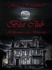 Blut Club - Willkommen zur Blutparty