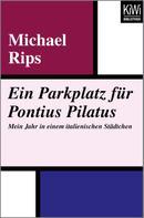 Michael Rips: Ein Parkplatz für Pontius Pilatus ★★★★