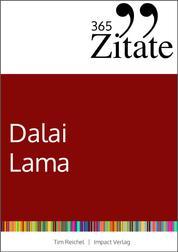 365 Zitate des Dalai Lama - Buddhistische Lebensweisheiten und inspirierende Sprüche für jeden Tag (Zitate aus dem Buddhismus für innere Ruhe und mehr Achtsamkeit)