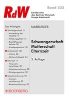 Horst Marburger: Schwangerschaft - Mutterschaft - Elternzeit