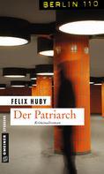 Felix Huby: Der Patriarch ★★★★