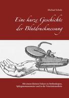 Michael Scholz: Eine kurze Geschichte der Blutdruckmessung