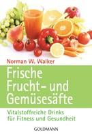 Norman W. Walker: Frische Frucht- und Gemüsesäfte ★★★★
