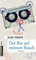 Silke Porath: Der Bär auf meinem Bauch ★★