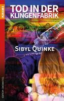 Sibyl Quinke: Tod in der Klingenfabrik