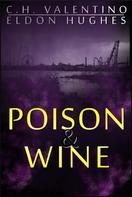 C.H. Valentino: Poison and Wine