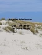 Angelika Friedemann: Der Tod lauert in den Dünen