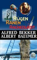 Alfred Bekker: Rügen Krimi - Rügen, Ranen, Rachedurst ★★★