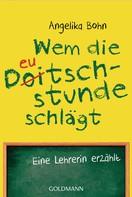 Angelika Bohn: Wem die Deutschstunde schlägt ★★★★