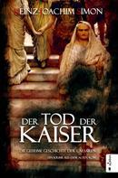 Heinz-Joachim Simon: Der Tod der Kaiser. Die geheime Geschichte der Caesaren ★★★★