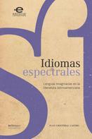 Juan Cristóbal Castro Kerdel: Idiomas espectrales