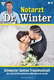 Notarzt Dr. Winter 17 – Arztroman - Schwester Janines Traumhochzeit