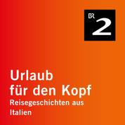 Toskana - Daniel Spoerris Skulpturengarten - Reisegeschichten aus Italien, Teil 14 (Ungekürzt)