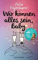 Julia Engelmann: Wir können alles sein, Baby ★★★★