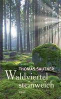Thomas Sautner: Waldviertel steinweich ★★★★★