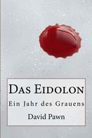 David Pawn: Das Eidolon