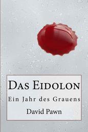 Das Eidolon - Ein Jahr des Grauens
