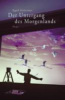 Egyd Gstättner: Der Untergang des Morgenlands ★