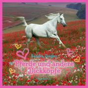 Pferde und andere Dickköpfe (Ungekürzt)