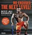 Seyit Ali Shobeiri: No Excuses: The next Level! ★★★★