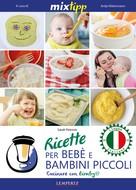 Sarah Petrovic: MIXtipp: Ricette per Bebé e Bambini Piccoli (italiano)
