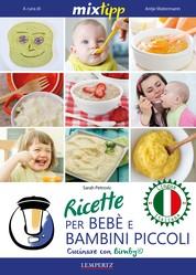 MIXtipp: Ricette per Bebé e Bambini Piccoli (italiano) - Cucinare con Bimby TM5 und TM31