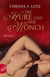 Die Hure und der Mönch - Roman