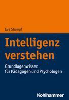 Eva Stumpf: Intelligenz verstehen