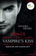 Sandra Henke: VAMPIRE'S KISS - Gebieter der Dunkelheit ★★★★