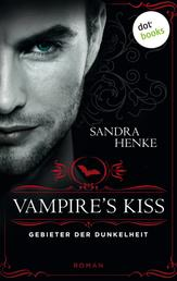 VAMPIRE'S KISS - Gebieter der Dunkelheit - Erotischer Roman