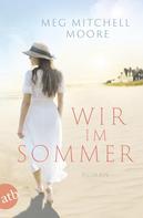 Meg Mitchell Moore: Wir, im Sommer ★★★