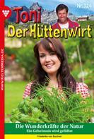 Friederike von Buchner: Toni der Hüttenwirt (ab 301) 324 – Heimatroman