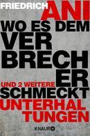 Friedrich Ani: Wo es dem Verbrecher schmeckt ★★