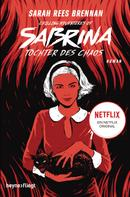 Sarah Rees Brennan: Chilling Adventures of Sabrina: Tochter des Chaos