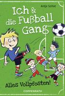 Antje Szillat: Ich & die Fußballgang (Band 1) ★★★