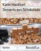 Karin Hackbart: Desserts aus Schokolade
