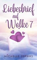 Michelle Zerwas: Liebesbrief auf Wolke 7 ★★★★