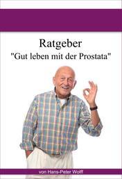 Ratgeber Prostata - Gut leben mit der Prostata