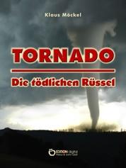 Tornado - Die tödlichen Rüssel - Fantastischer Roman