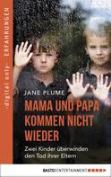 Jane Plume: Mama und Papa kommen nicht wieder ★★★★★