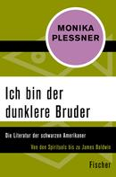 Monika Plessner: Ich bin der dunklere Bruder