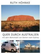 Ruth Höhnke: Quer durch Australien - mit dem Wohnmobil von Darwin nach Sydney ★