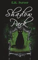 K.M. Parker: Shadow Park 3 ★★★★