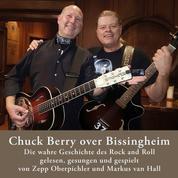 Chuck Berry over Bissingheim - Die wahre Geschichte des Rock and Roll