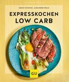 Sarah Schocke: Expresskochen Low Carb ★★