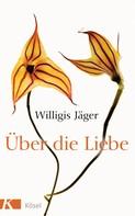 Willigis Jäger OSB: Über die Liebe ★★★