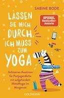 Sabine Bode: Lassen Sie mich durch, ich muss zum Yoga ★★★★