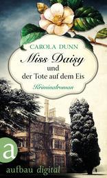 Miss Daisy und der Tote auf dem Eis - Kriminalroman
